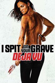 I Spit on Your Grave: Deja Vu – Cô Gái Báo Thù: Ảo Giác (2019)