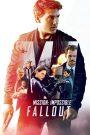 Mission: Impossible Fallout – Nhiệm Vụ Bất Khả Thi: Sụp Đổ (2018)