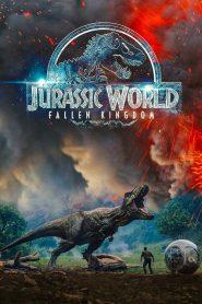 Jurassic World: Fallen Kingdom – Thế Giới Khủng Long: Vương Quốc Sụp Đổ (2018)