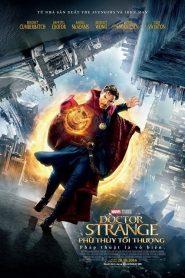 Doctor Strange – Phù Thủy Tối Thượng (2016)