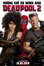 Deadpool 2 – Quái Nhân 2 (2018)