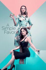 A Simple Favor – Lời Thỉnh Cầu Bí Ẩn (2018)