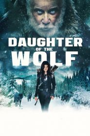 Daughter of the Wolf – Đứa Con Của Sói (2019)