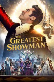 The Greatest Showman – Bậc Thầy Của Những Ước Mơ (2017)