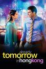 Already Tomorrow in Hong Kong – Lương Duyên Tiền Định (2016)