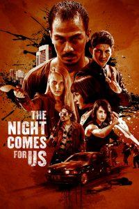 The Night Comes For Us – Màn Đêm Kéo Đến (2018)