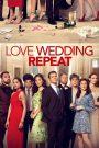 Love Wedding Repeat – Yêu, Cưới, Lặp Lại (2020)